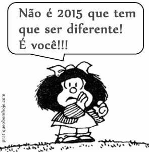 Não é 2015 que tem que ser diferente