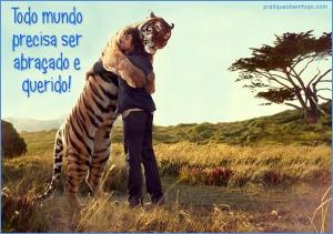 Todo mundo necessita ser abraçado e querido