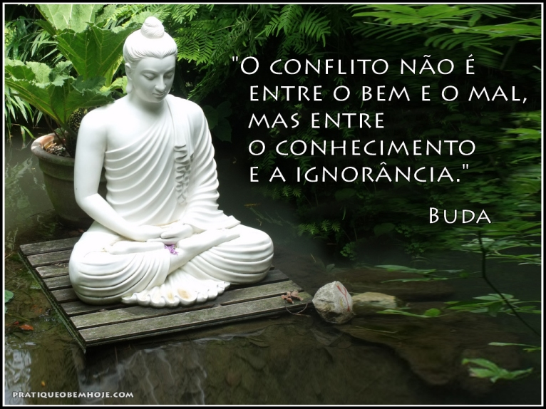 O conflito não é entre o bem e o mal, mas entre o conhecimento e a ignorância