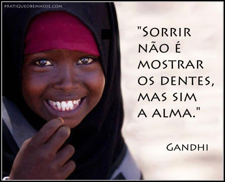 Sorrir não é mostrar os dentes, mas sim a alma