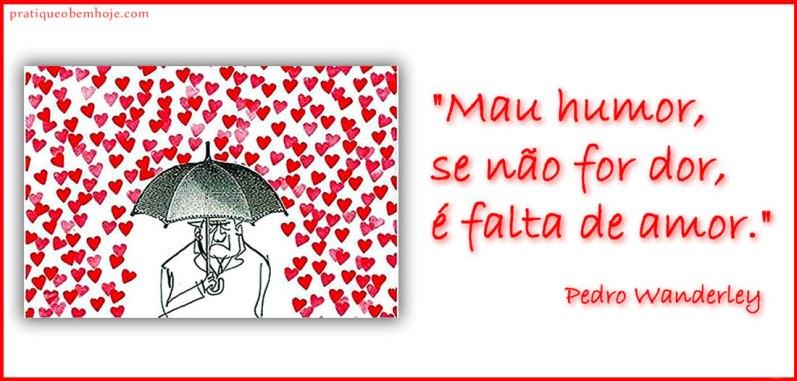 Mau humor, se não for dor, é falta de amor
