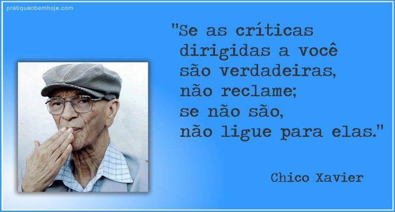 Se as críticas dirigidas a você são verdadeiras, não reclame