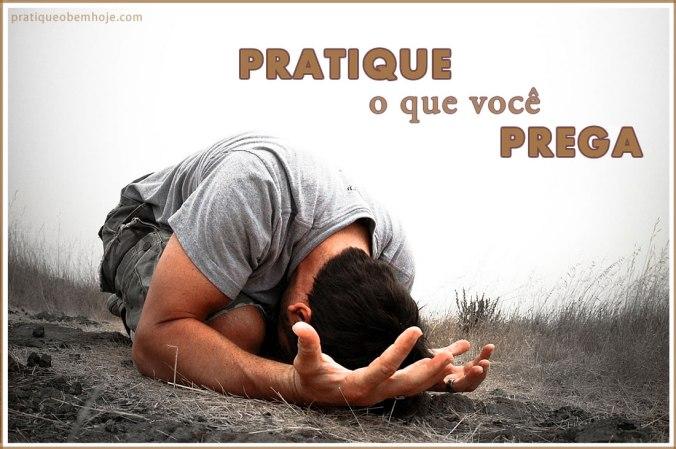 Pratique o que você prega
