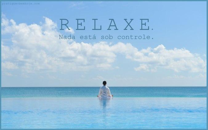 Relaxe nada está sob controle 2