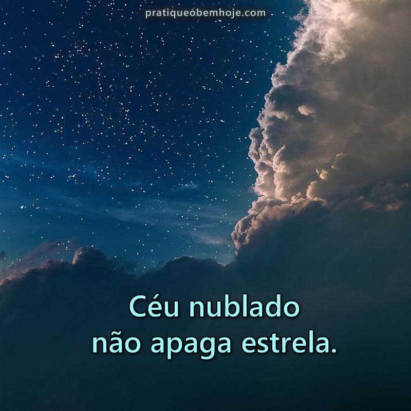 Céu nublado não apaga estrela