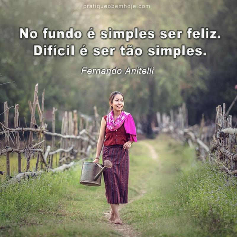 No fundo é simples ser feliz