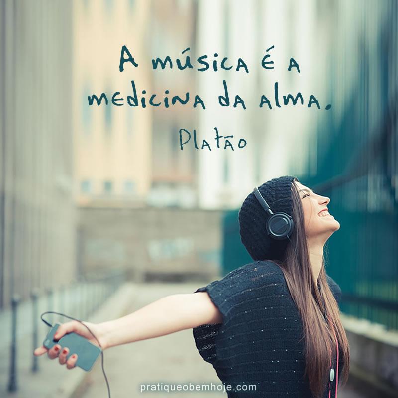 A música é a medicina da alma