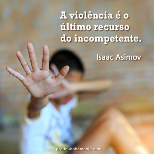 A violência é o último recurso do incompetente