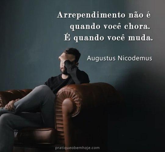 Arrependimento não é quando você chora