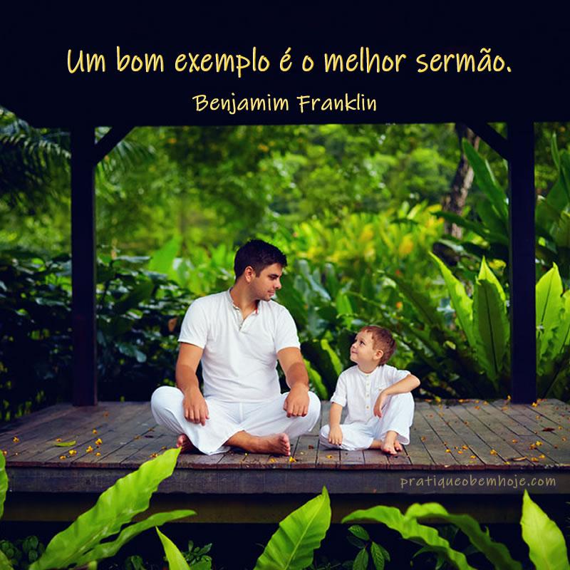 Um bom exemplo é o melhor sermão