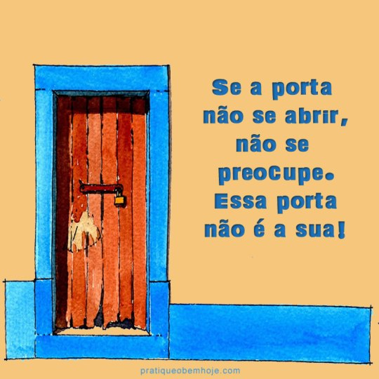 Se a porta não se abrir, não se preocupe