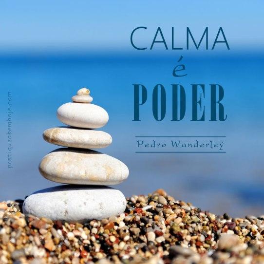Calma é poder