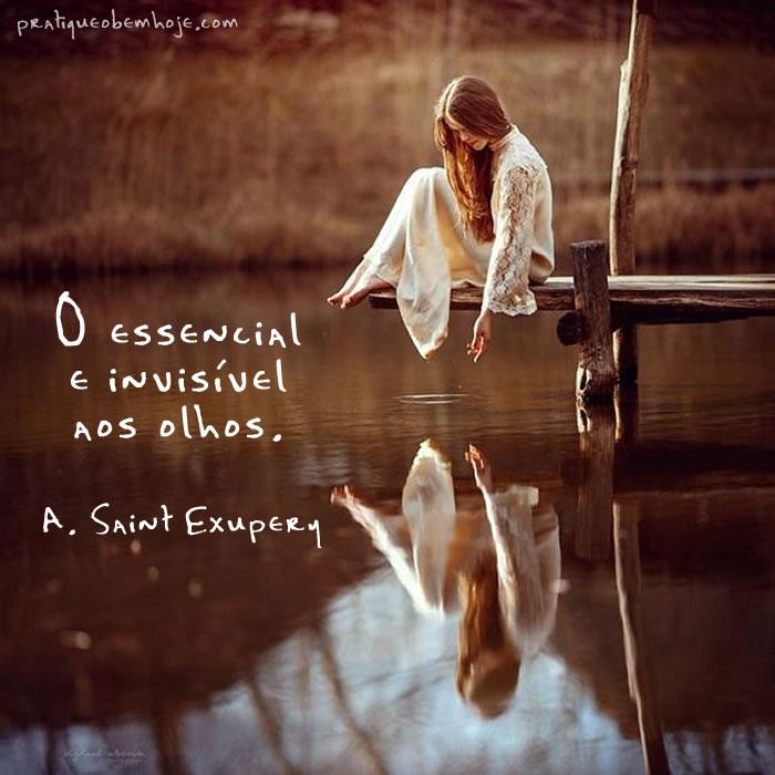 O essencial é invisível aos olhos